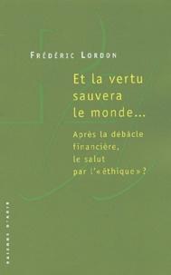 Et la vertu sauvera le monde... - Après la débâcle financière, le salut par l éthique ?.pdf