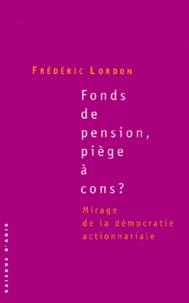 Frédéric Lordon - Fonds de pension, piège à cons ? Mirage de la démocratie actionnariale.
