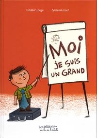 Frédéric Lorge et Sylvie Muzard - Moi je suis un grand.