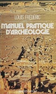 Frédéric Louis - Manuel pratique d'archéologie.