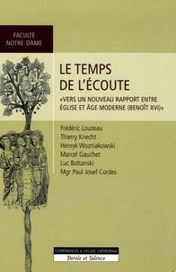 """Frédéric Louzeau et Thierry Knecht - Le temps de l'écoute - """"Vers un nouveau rapport entre Eglise et âge moderne"""" (Benoît XVI)."""