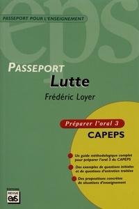 Frédéric Loyer - Lutte - Préparer l'oral 3 CAPEPS.