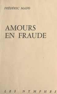Frédéric Mado - Amours en fraude.