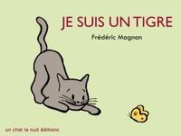 Frédéric Magnan - Je suis un tigre.