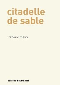 Frédéric Mairy - Citadelle de sable.
