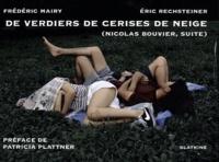 Frédéric Mairy et Éric Rechsteiner - De verdiers de cerises de neige - Nicolas Bouvier, suite.