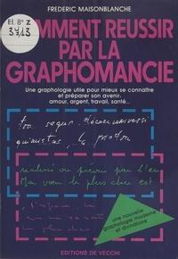 Frédéric Maisonblanche - Comment réussir par la graphomancie.