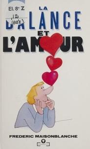 Frédéric Maisonblanche - La Balance et l'amour.