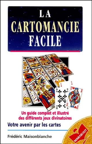 d73ef4f0959d12 La cartomancie facile. Frédéric Maisonblanche - Decitre - 9782501026796 -  Livre