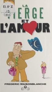 Frédéric Maisonblanche - La vierge et l'amour.