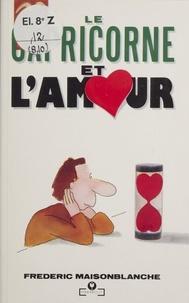 Frédéric Maisonblanche - Le Capricorne et l'amour.