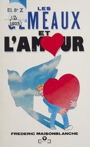 Frédéric Maisonblanche - Le Gémeaux et l'amour.