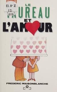 Frédéric Maisonblanche - Le Taureau et l'amour.