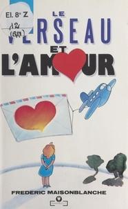 Frédéric Maisonblanche - Le Verseau et l'amour.