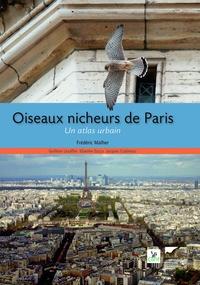 Frédéric Malher - Oiseaux nicheurs de Paris - Un atlas urbain.