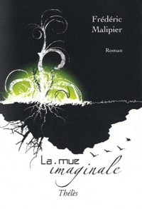 Frédéric Malipier - La mue imaginale.