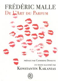 Frédéric Malle - De l'Art du Parfum.