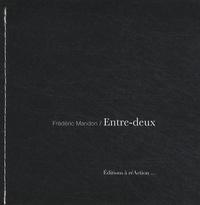Frédéric Mandon - Entre-deux - Le petit oiseau qui sortira de la chambre noire.