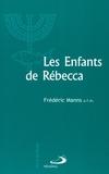 Frédéric Manns - Les enfants de Rébecca. - Judaïsme et christianisme aux premiers siècles de notre ère.