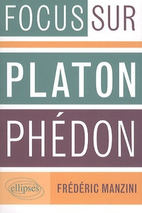 Frédéric Manzini - Platon, Phédon.