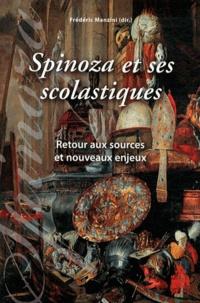 Frédéric Manzini - Spinoza et ses scolastiques - Retour aux sources et nouveaux enjeux.