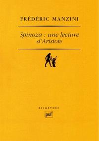 Frédéric Manzini - Spinoza : une lecture d'Aristote.