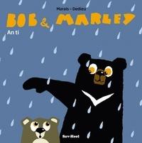 Frédéric Marais et Thierry Dedieu - Bob & Marley  : An ti.
