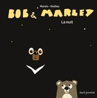 Frédéric Marais et Thierry Dedieu - Bob & Marley  : La nuit.