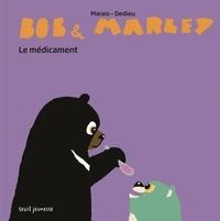 Frédéric Marais et Thierry Dedieu - Bob & Marley  : Le Médicament.