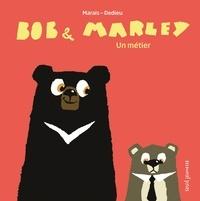 Frédéric Marais et Thierry Dedieu - Bob & Marley  : Un métier.