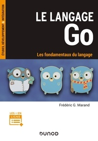 Frédéric Marand - Le langage Go - Les fondamentaux du langage.