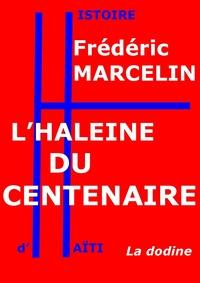Frédéric Marcelin - L'Haleine du Centenaire.