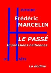 Frédéric Marcelin - Le Passé — Impressions haïtiennes.