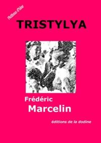 Frédéric Marcelin - Tristylya.