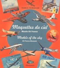 Frédéric Marchand - Maquettes du ciel - Musée Air France.