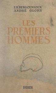 Frédéric-Marie Bergounioux et André Glory - Les premiers hommes - Précis d'anthropologie préhistorique.