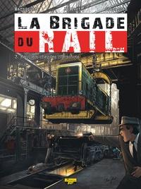 Frédéric Marniquet - La brigade du rail Tome 3 : Requiem chez les cheminots.
