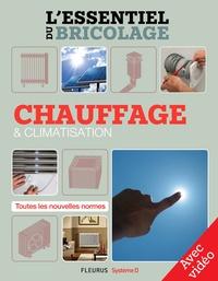 Frédéric Marre et Nicolas Sallavuard - Chauffage & climatisation (avec vidéo) - L'essentiel du bricolage.