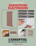 Frédéric Marre et Nicolas Vidal - Chauffage & Climatisation : chauffage - radiateurs électriques - L'essentiel du bricolage.