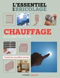 Frédéric Marre et Bruno Guillou - Chauffage & climatisation - L'essentiel du bricolage.