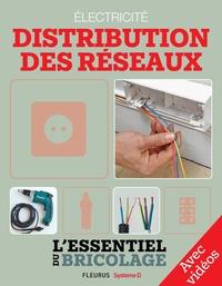Frédéric Marre et Bruno Guillou - Électricité : Distribution des réseaux - Avec vidéos - L'essentiel du bricolage.