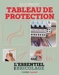 Frédéric Marre et Nicolas Sallavuard - Électricité : Tableau de protection (L'essentiel du bricolage) - L'essentiel du bricolage.