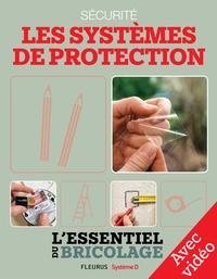 Frédéric Marre et Bruno Guillou - Sécurité : Les systèmes de protection - Avec vidéos - L'essentiel du bricolage.
