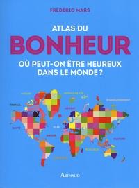 Atlas du bonheur - Où peut-on être heureux dans le monde ?.pdf