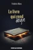 Frédéric Mars - Le livre qui rend dingue.