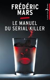 Frédéric Mars - Le Manuel du serial killer.