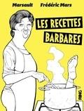 Frédéric Mars - Les recettes barbares.