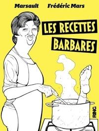 Frédéric Mars et  Marsault - Les recettes barbares.