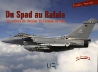 Frédéric Marsaly - Du Spad au Rafale.