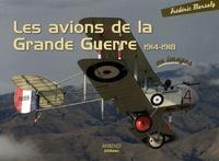 Frédéric Marsaly - Les avions de la Grande Guerre 1914-1918.
